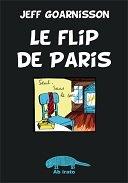 """""""Le Flip de Paris"""" de Jeff Goarnisson, retour aux sources"""