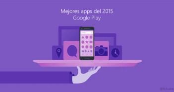 Éstas son las mejores apps del 2015 según Google Play