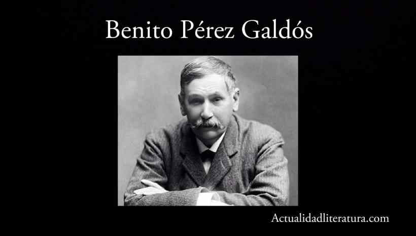 Benito Pérez Galdós.