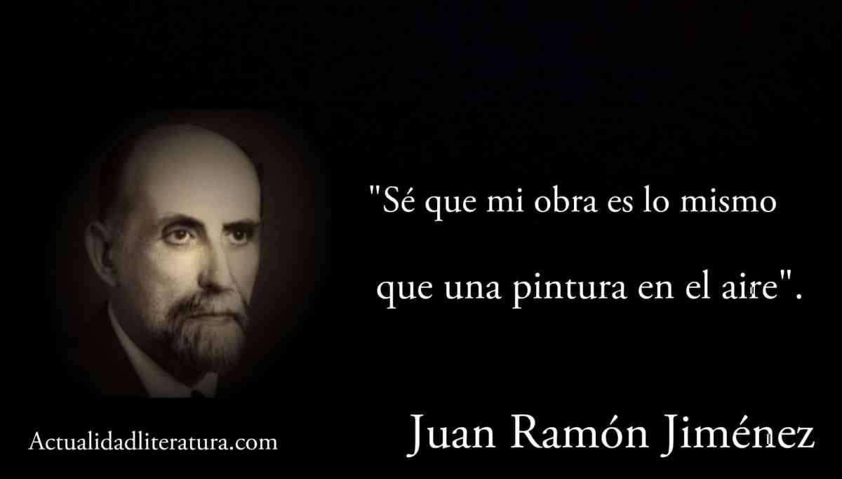 Frase de Juan Ramón Jiménez.
