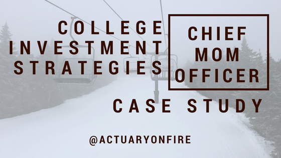 College Saving Investment Strategies – Case Study for Chief Mom Officer