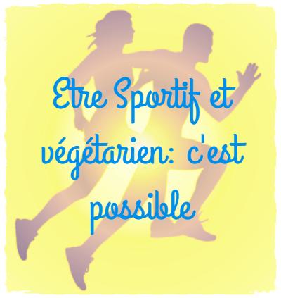 You are currently viewing Végétarien et sportif: ce n'est pas incompatible!