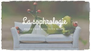 La Sophrologie : prendre rdv avec soi-même