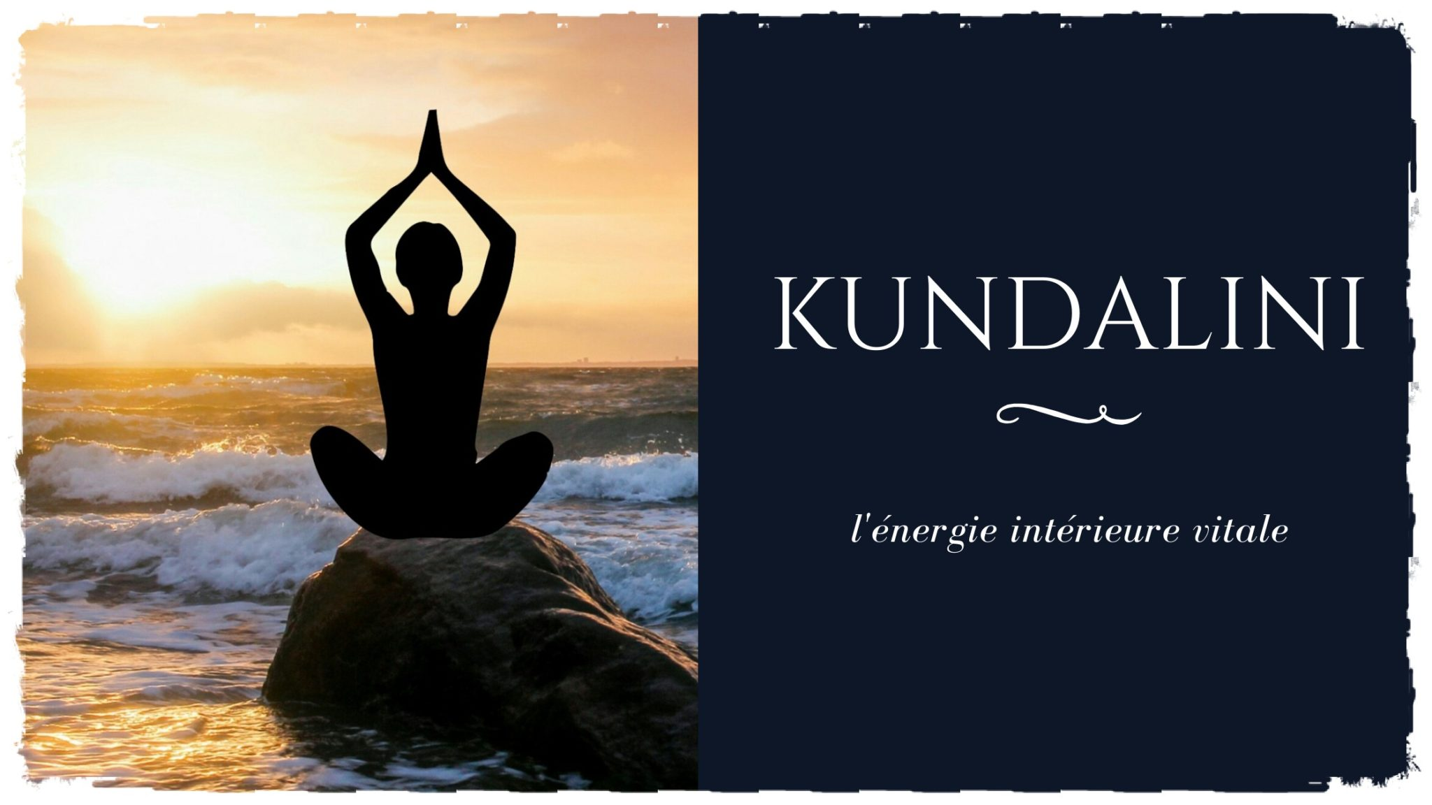 La kundalini: activez votre force vitale