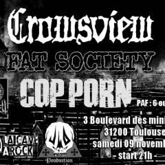 CROWSVIEW + FAT SOCIETY + COP PORN @ La Cave A Rock