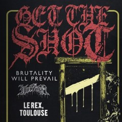 GET THE SHOT + BRUTALITY WILL PREVAIL + WOLFPACK @u Rex