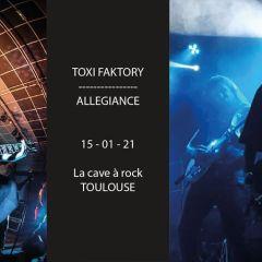 ALLEGIANCE + TOXI FAKTORY @ La Cave A Rock