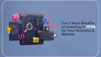 Photo of The 7 Main Benefits of Investing in HTML for Your Business & Website