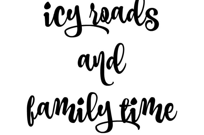 Icy roads and family time