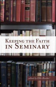 Review: Keeping the Faith in Seminary, Ellie Roscher ed.