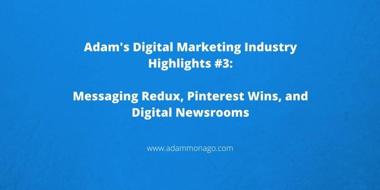 Adam's Digital Marketing Industry Highlights