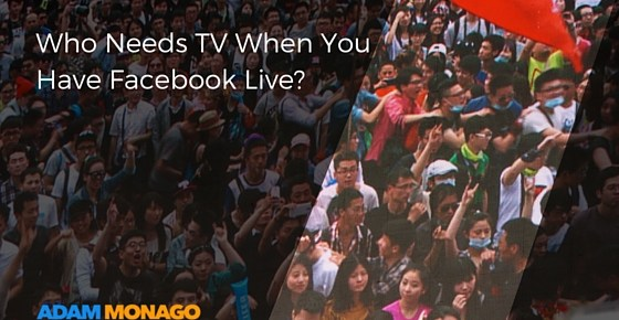 Who Needs TV When You Have Facebook Live-