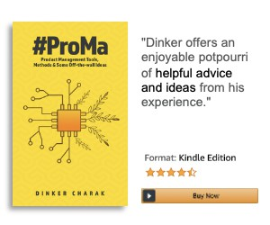 #ProMa: Product Management Tools, Methods and Some Off-the-wall Ideas Kindle Edition by Dinker Charak