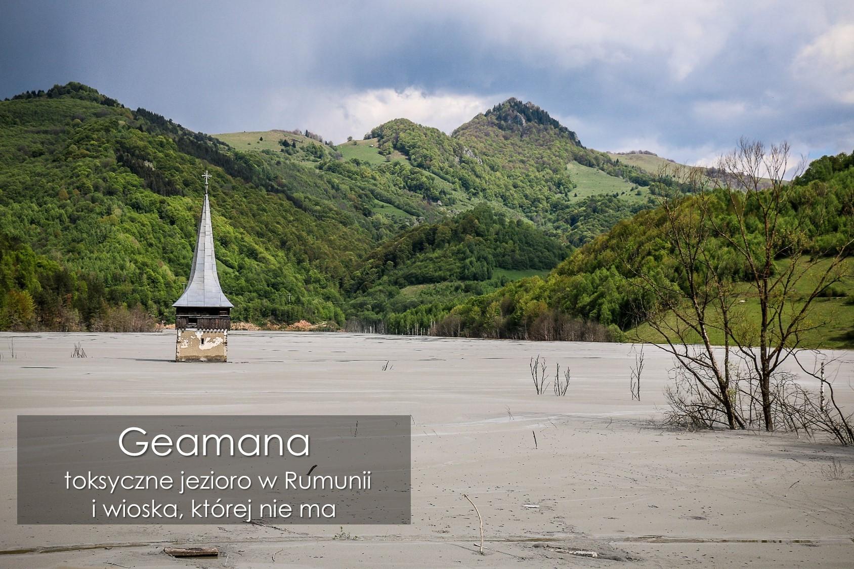 Geamana Rumunia Toksyczne Jezioro I Wioska Kt Rej Nie Ma