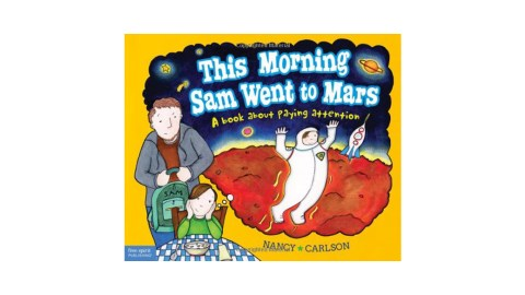 This Morning Sam Went to Mars is a great book for ADHD children to read