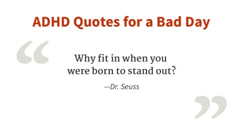 """Why fit in when you were born to stand out?"" - Dr. Seuss"