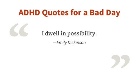 """I dwell in possibility."" - Emily Dickinson"