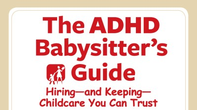 The ADHD babysitter's guide