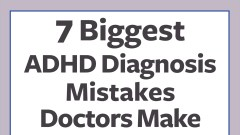 The biggest ADHD misdiagnosis mistakes that doctors make