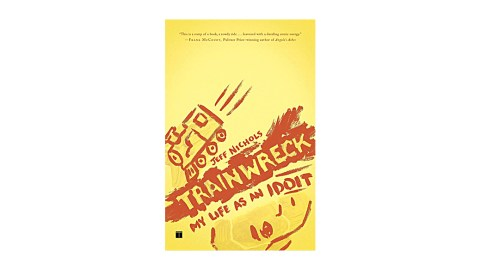 Trainwreck: My Life as an Idoit is a great book for people who have been recently diagnosed with ADHD