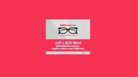 Jeff's ADD Mind is one of the best blogs about adult ADHD