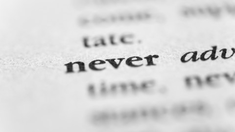 A zoomed in view of the definition of the word never. Assuming you'll never get what you want is an example of a negative thought.
