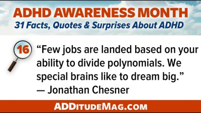"""""""Few jobs are landed based on your ability to divide polynomials. We special brains like to dream big. """" -- Jonathan Chesner"""