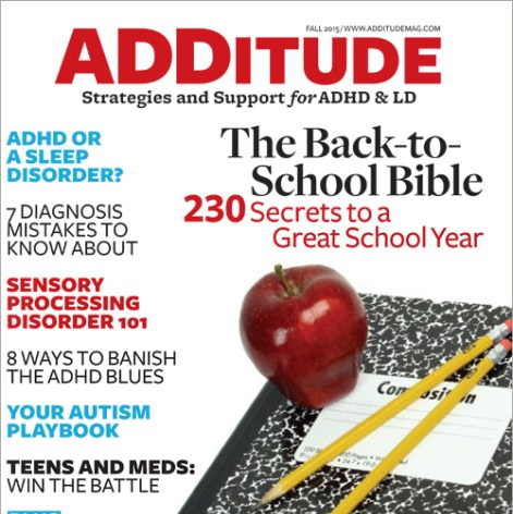 "Buy the Fall 2015 issue of ADDitude magazine to read ""ADHD or a Sleep Disorder? Find Out"", 7 Biggest Diagnosis Mistakes Doctors Make and more articles."