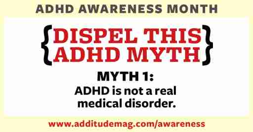 One ADHD myth is: ADHD is not a real medical disorder.