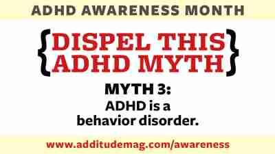 One myth is that ADHD is a behavior disorder.