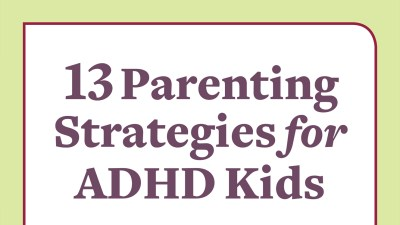 13 parenting strategies for kids with ADHD