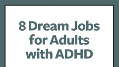 Dream jobs for adults with ADHD