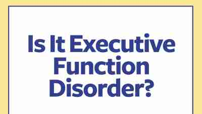 Signs and symptoms of executive function disorder