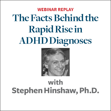 The Facts Behind the Rapid Rise in ADHD Diagnoses