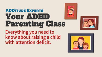 ADHD parenting class from ADDitude