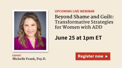 Transformative Strategies to Help Women with ADHD Move Beyond Shame & Guilt