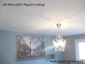 NO More Popcorn Ceiling!