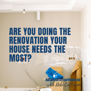Are you Doing the Renovation Your Home Needs the Most?
