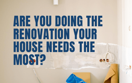 are-You-Doing-the-Renovation-Your-Home-Needs-Most-Add-value-to-your-home