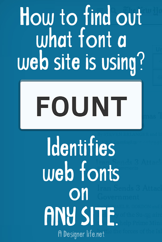 How to find out what font any website is using | Typography | Fount | Blogging Design Tools