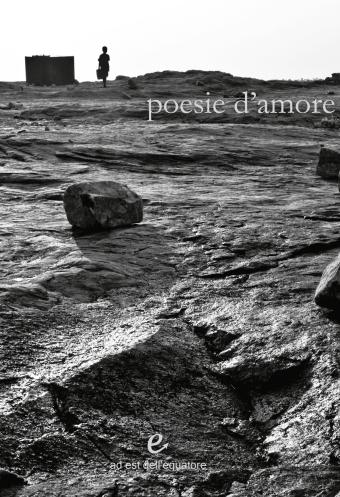 Poesie d'amore (o della pietra)