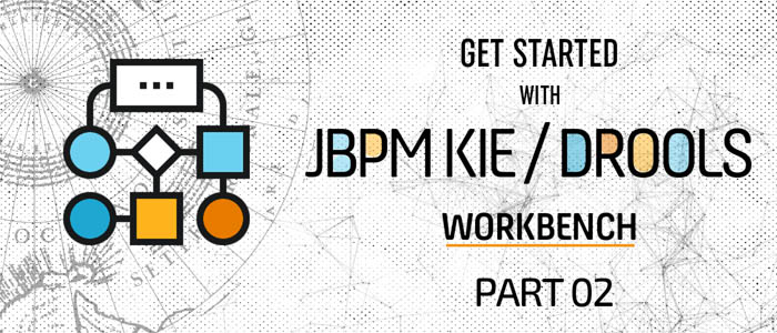 Get started with jBPM KIE and Drools Workbench – Part 2