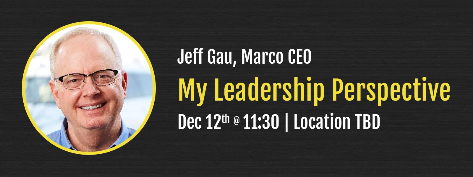 Jeff Gau: My Leadership Perspective