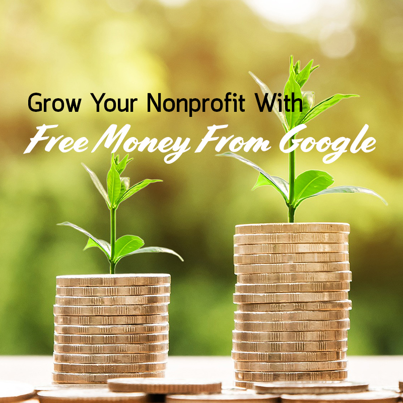 grow your nonprofit with free money from google