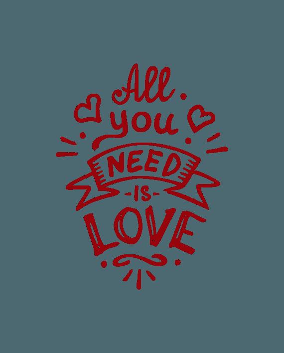 All you need is Love - Vinilo Decorativo - adhesivosNatos