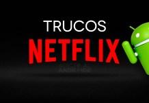 5 trucos para utilizar la app de Netflix