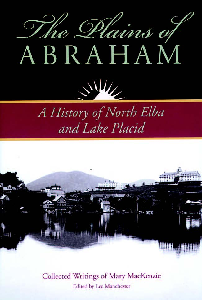 The Plains Of Abraham A History Of North Elba And Lake Placid