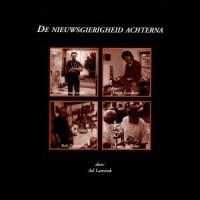 Ad Lansink: De Nieuwsgierigheid Achterna (1998) Interviews met Harrie Gerritz, Oscar Goedhart, Rob Terwindt en Jan van Teeffelen