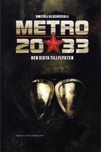 Metro 2033 : den sista tillflykten