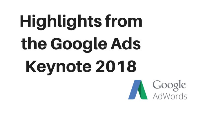 Highlights from the Google Ads Keynote 2018